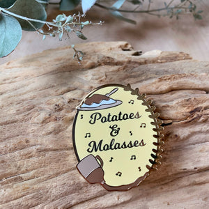 Potatoes & Molasses Enamel Pin