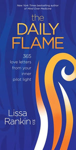 The Daily Flame: 365 Love Letters from Your Inner Pilot Light