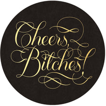 Cheers, Bitches! Coasters