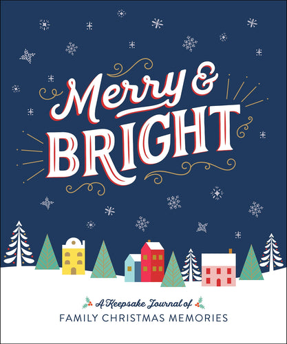 Merry & Bright: A Keepsake Journal of Family Christmas Memories Hardcover