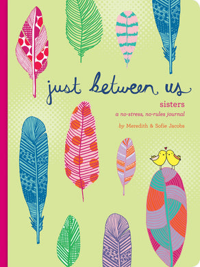 Just Between Us: Sisters