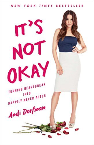 Its Not Okay: Turning Heartbreak Into Happily Never After