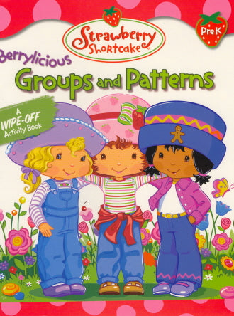 Groups And Patterns Wipe-Off Activity Book (Strawberry Shortckake, Pre-K)