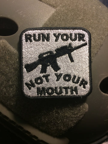 Run Your Gun, Not Your Mouth Patch - Exclusive