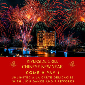 CHINESE NEW YEAR - COME 2 PAY 1 -  UNLIMITED A LA CARTE DELICACIES 12 FEB 21