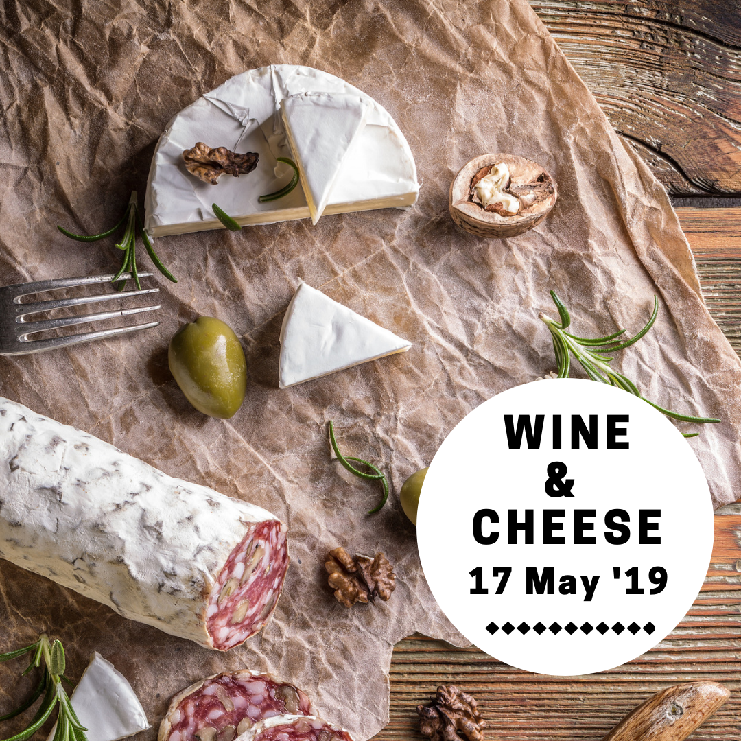 Wine & Cheese (17 May 19)