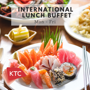 KTC Special Offer - International Lunch Buffet (Mon - Fri)