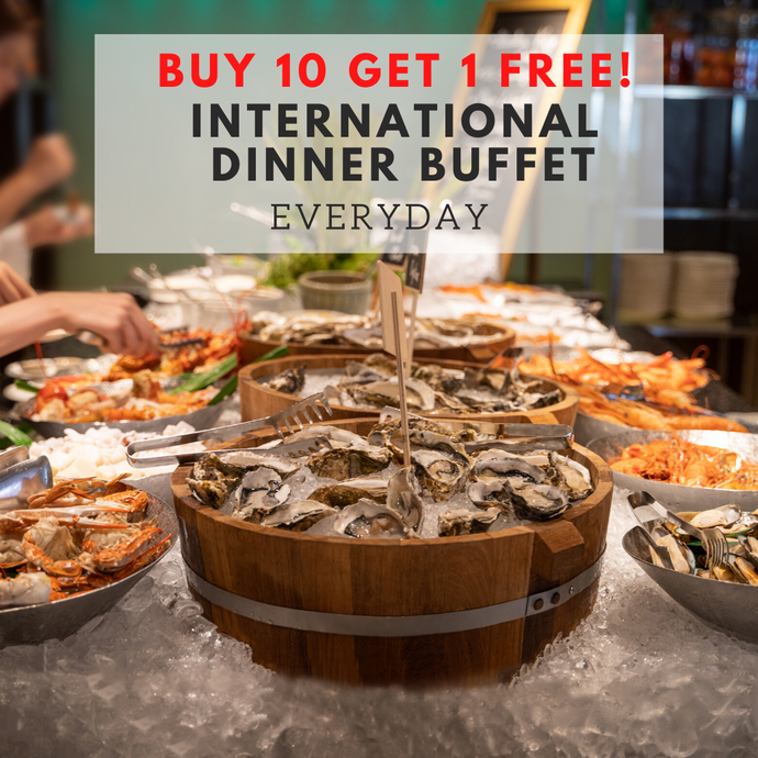 (Buy 10 Get 1 Free) Dinner Buffet (Everyday)