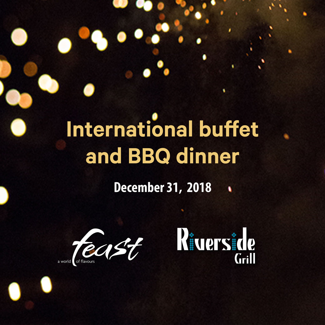 New Year International Dinner Buffet & BBQ (31 Dec)
