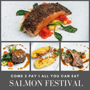 COME 2 PAY 1 ALL YOU CAN EAT - SALMON FESTIVAL FROM 2-30 OCT 20 PAI LONG D GG