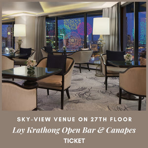 Sky-View Venue Loy Krathong Open Bar & Canapes on 31 OCT - Adult