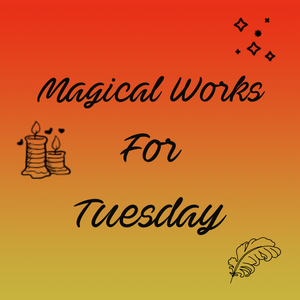 Magical Works For Tuesdays