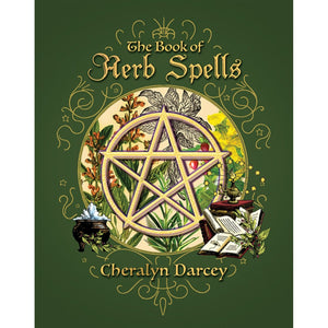 The Book of Herbs Spells - Cheralyn Darcey