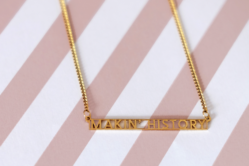 MAKIN' HISTORY necklace (c) make history