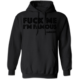 Fuck Me Im Famous Pullover Hoodie