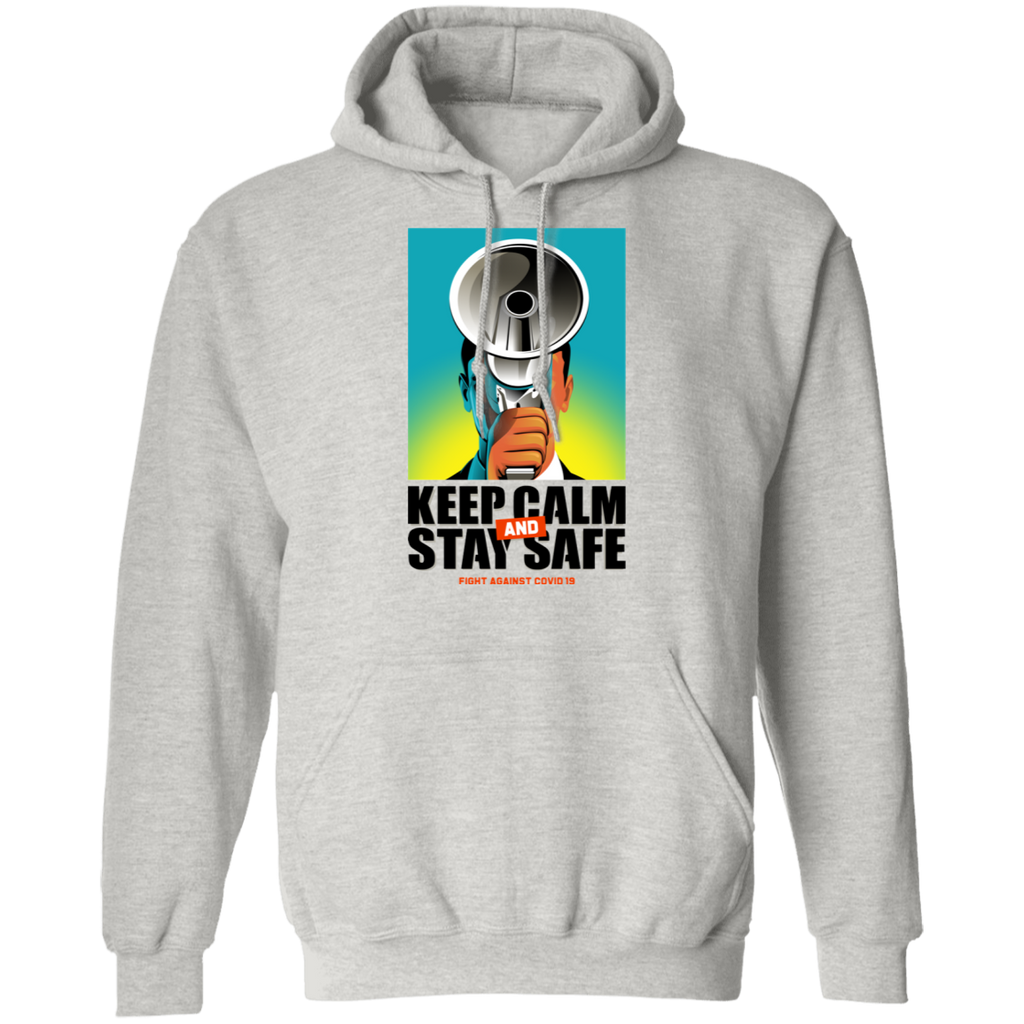 KEEP CALM AND STAY SAFE Pullover Hoodie