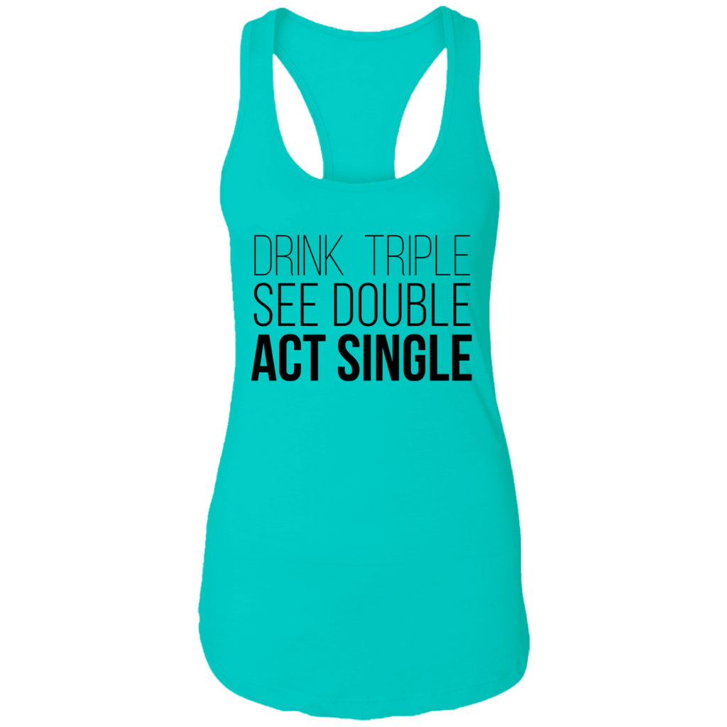 Act Single Ladies Racerback Tank