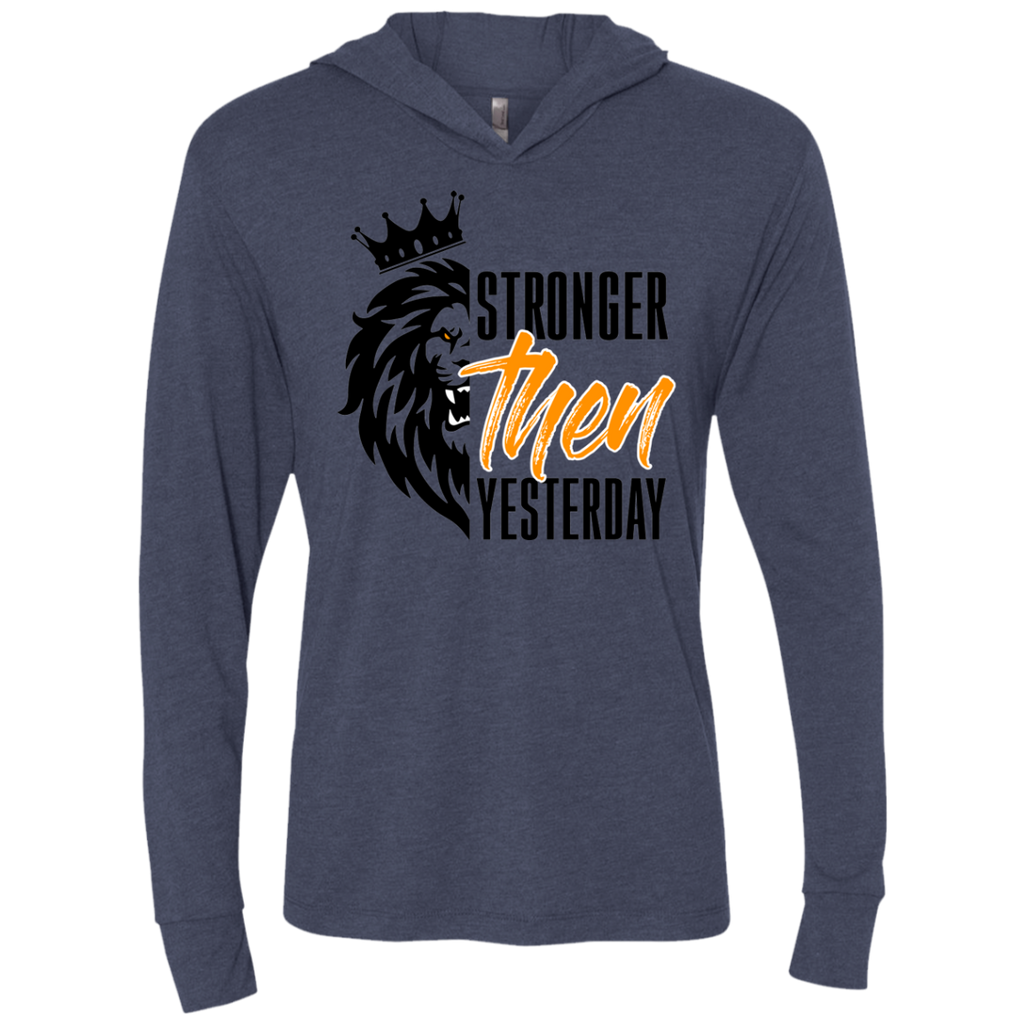 Stronger Then Yesterday Triblend LS Hooded T-Shirt