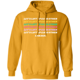 Let's Lift Up Each Other Pullover Hoodie