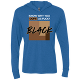 Know Why You Dope As Fuck Black Triblend LS Hooded T-Shirt