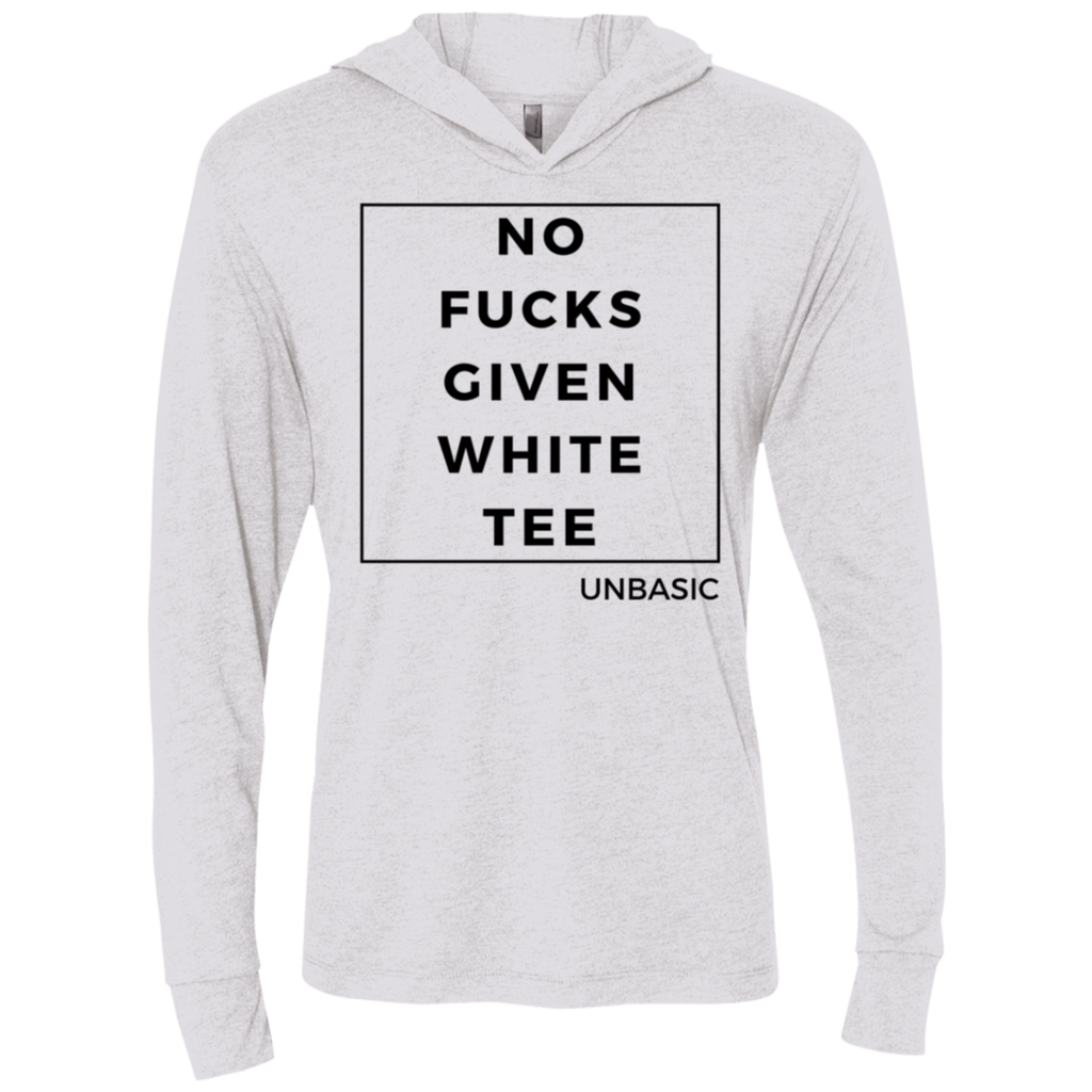 No Fucks Given White Tee Triblend LS Hooded T-Shirt