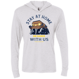 STAY AT HOME OR DANCE WITH US Triblend LS Hooded T-Shirt