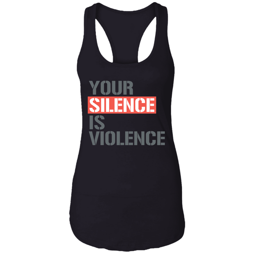Your Silence Is Violence Ladies Racerback Tank