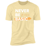 NEVER BE BASIC Short Sleeve T-Shirt