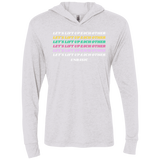 Let's Lift Up Each Other Triblend LS Hooded T-Shirt