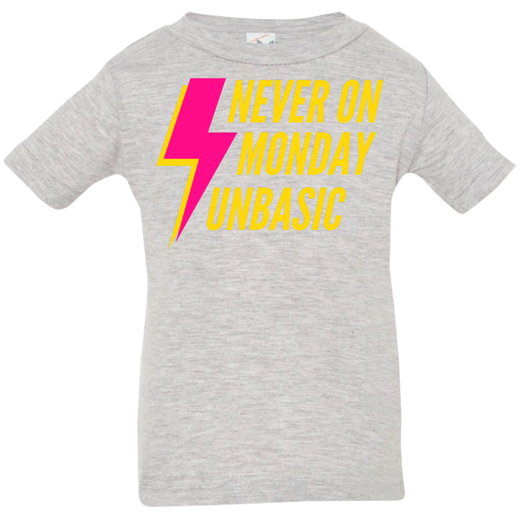 Never on a Monday Infant Jersey T-Shirt