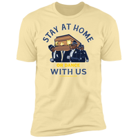 STAY AT HOME OR DANCE WITH US Short Sleeve T-Shirt
