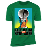 KEEP CALM AND STAY SAFE Short Sleeve T-Shirt