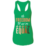 No Freedom Till We Are Equal Ladies Racerback Tank
