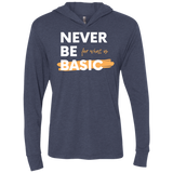 NEVER BE BASIC Triblend LS Hooded T-Shirt