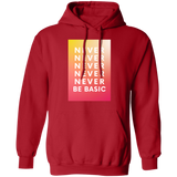 Never Never Be Basic Pullover Hoodie