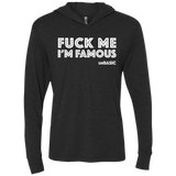 Fuck Me Im Famous Triblend LS Hooded T-Shirt