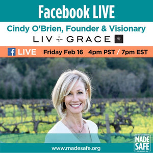 Made Safe Interview with Founder and Visionary, Cindy O'Brien from Liv + Grace Skincare