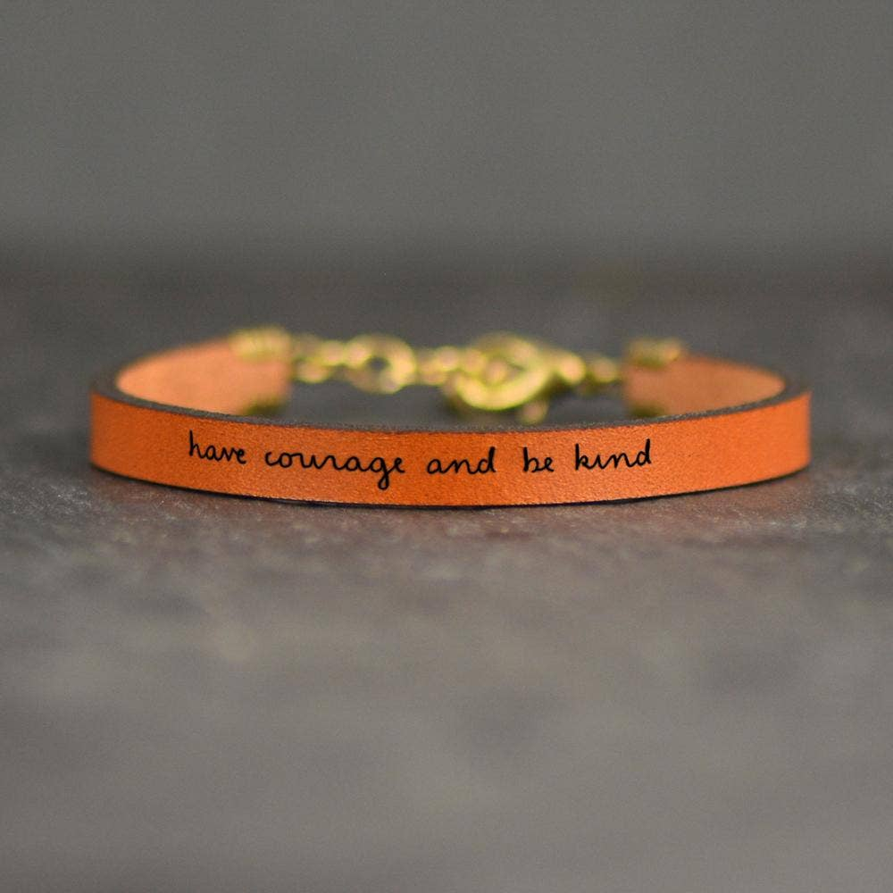 'Have Courage And Be Kind' Leather Bracelet