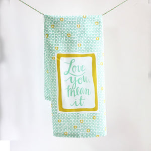 Love you, Mean it • June Clever Hang Tight Towel