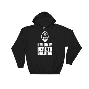 I'm Only Here To Balutan Hoodie