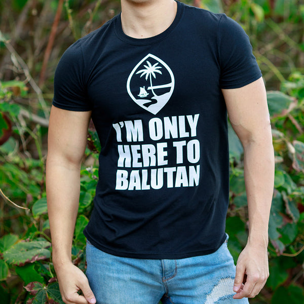 I'm Only Here To Balutan Tee