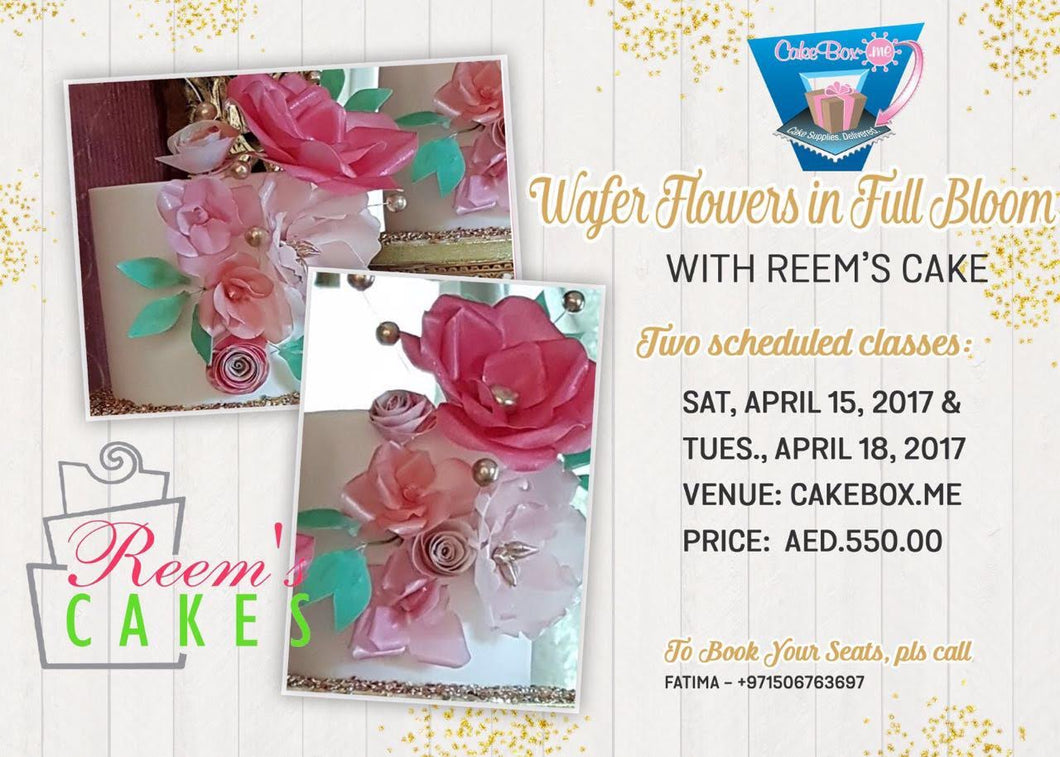Wafer Flowers in Full bloom with REEM'S CAKE!! Tuesday 18th
