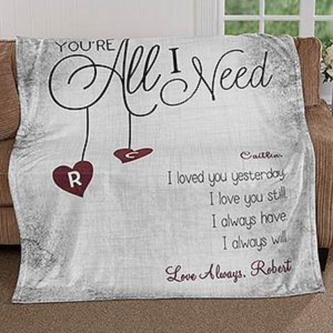 You're all i need Customized  Blanket