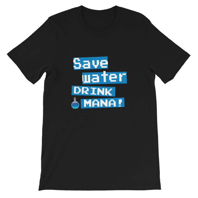 Save water drink mana T-Shirt