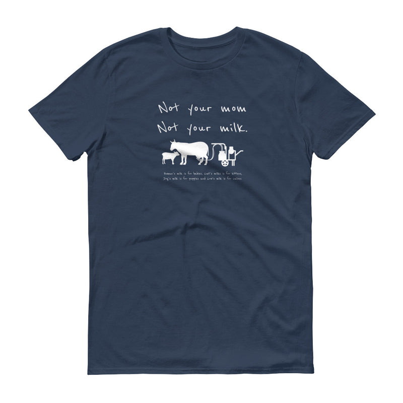 Not your mom not your milk T-Shirt