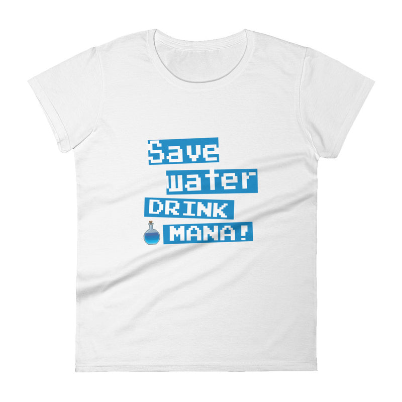 Save water drink mana Women's t-shirt