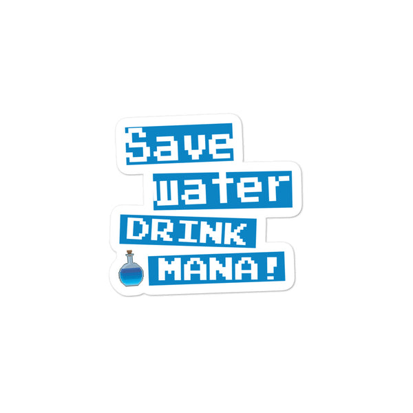 Save water drink mana sticker