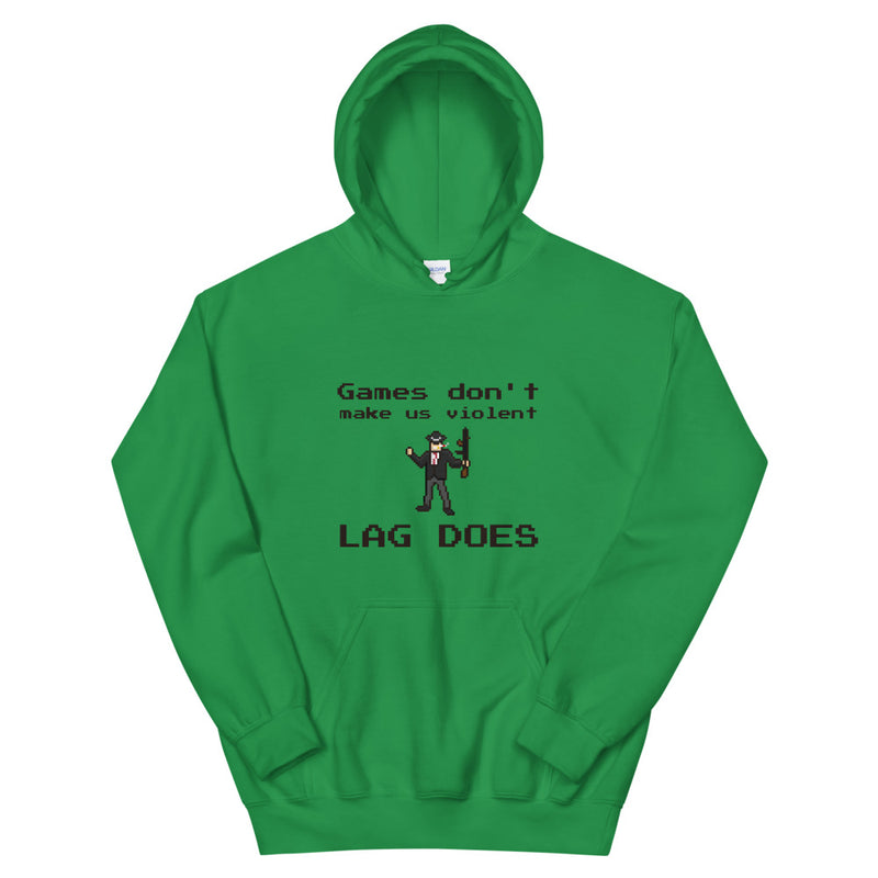 GAMES DON'T MAKE US VIOLENT LAG DOES Hoodie