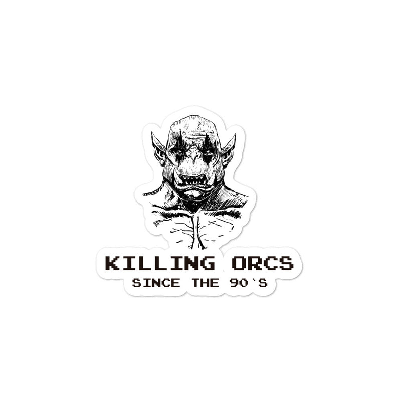 Killing orcs since the 90s sticker