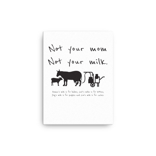 Not your mom not your milk Canvas